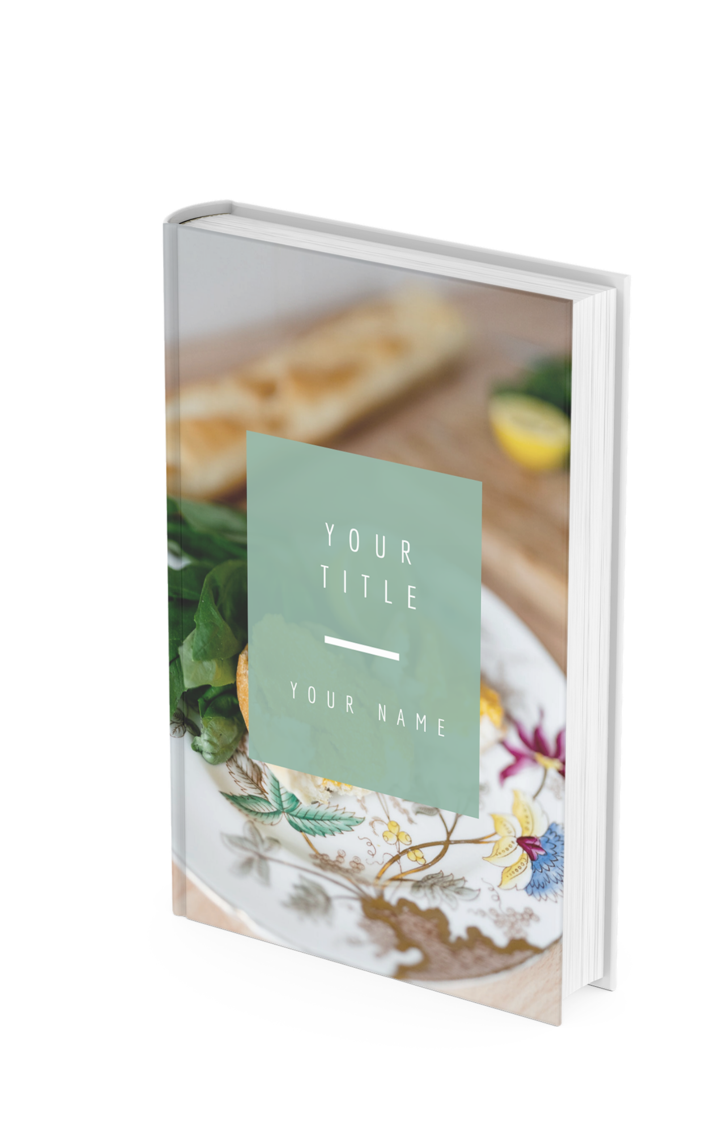 Mock up of a book - the cover reads: Your title; Your name